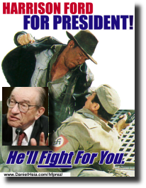 Harrison Ford for President, Alan Greenspan for Vice-President